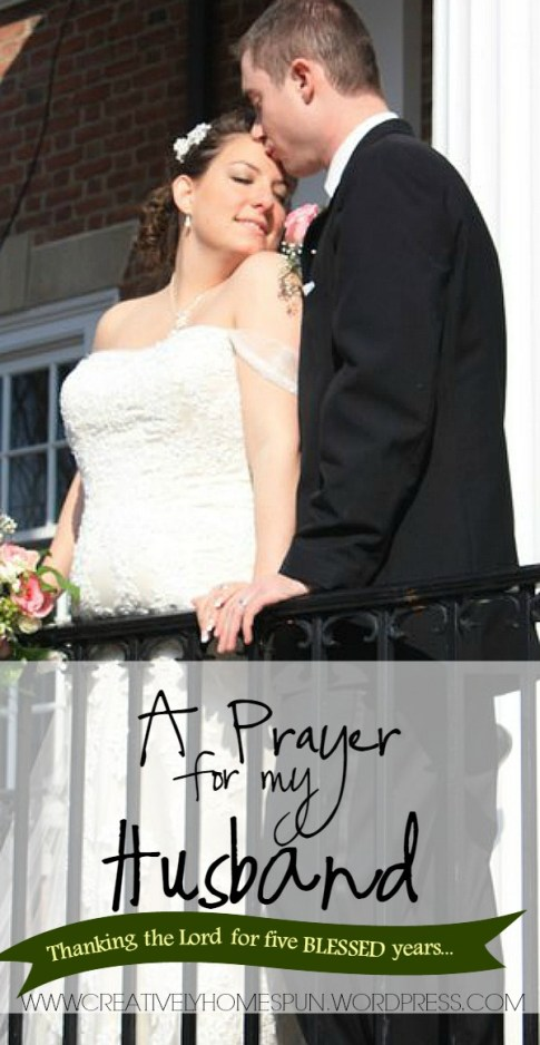 A Prayer for my Husband: Thanking the Lord for FIVE BLESSED years. #marriage #devotional #prayer