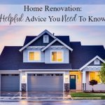Home Renovation: Helpful advice you need to know.