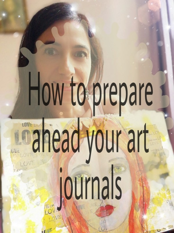 How to prepare ahead your art journals by Cristina Parus @ creativemag.ro