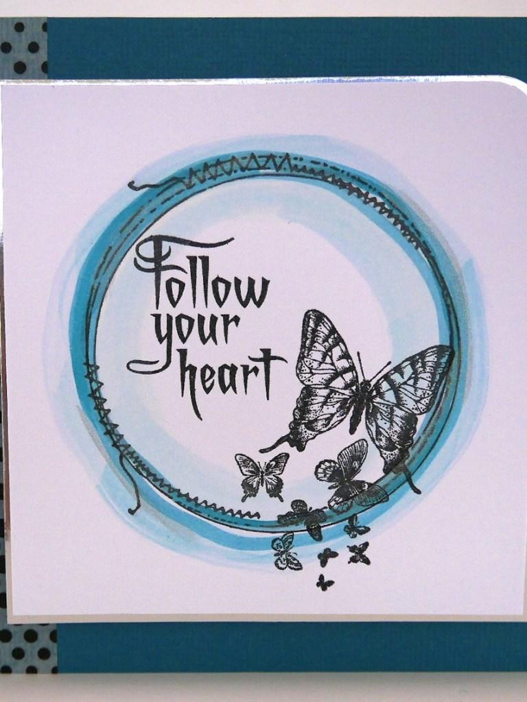 Focus your Craft, Teal Butterflies follow your Heart