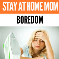 Bored stay at home mom ideas, tips and suggestion