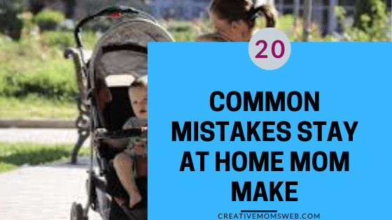 Common Mistakes Stay-at-home Moms make