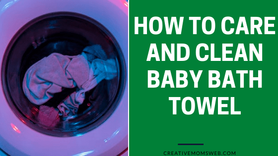 How to care for and clean baby bath towel