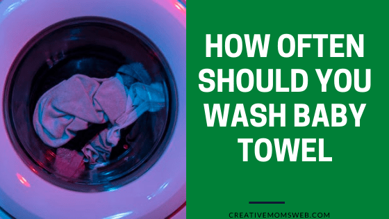 How often should you wash baby towels?