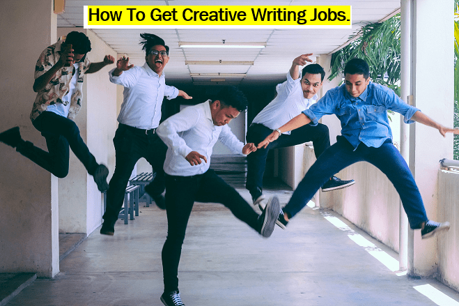 How To Get Creative Writing Jobs