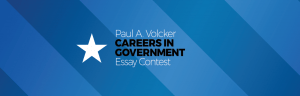 The Paul A. Volcker Careers in Government Essay Contest