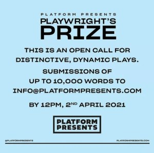 Platform Presents: 2021 Playwright's Prize(£5,000)