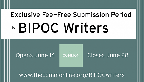 Exclusive Fee-Free Submission Period for BIPOC Writers By The Common