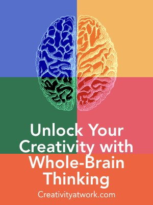 Unlock your creativity with whole brain thinking