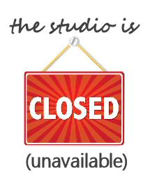 Studio Closed for 1 Week