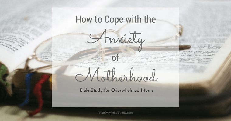 How to Cope with the Anxiety of Motherhood