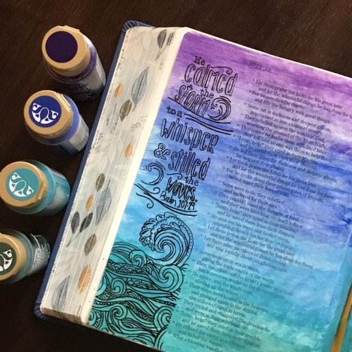 Psalm 107:29 . Crea!tive Bible Journaling: 5 People You Need to Follow Now