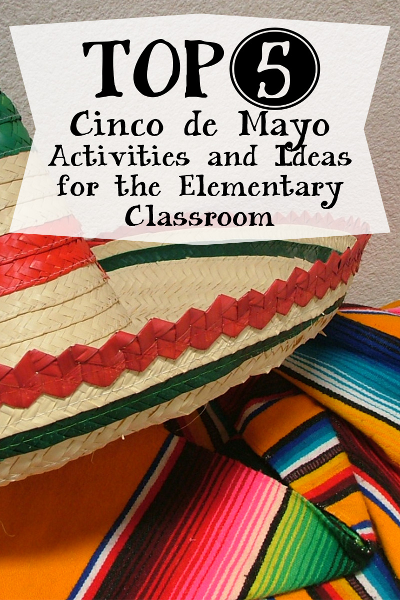 Need some Cinco de Mayo activities and ideas for your elementary classroom? Here's our top five picks!