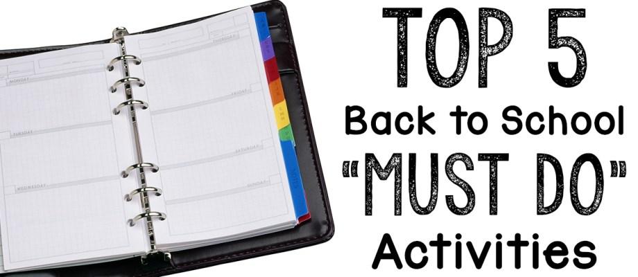 """Top 5 Back to School """"Must Do"""" Activities"""