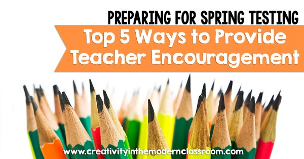 Top 5 Ways to Provide Teacher Encouragement Test Prep copy copy