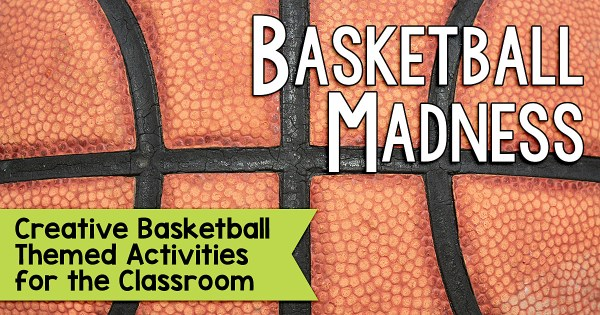 Here are Creative Basketball Themed Activities for the Classroom to use in the month of March.