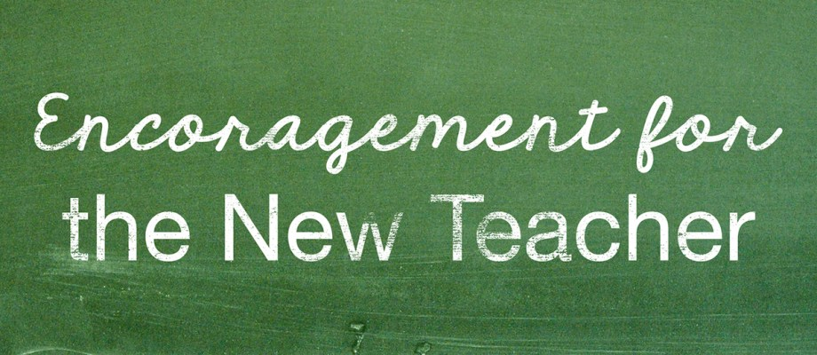 How to Give Encouragement for the New Teacher