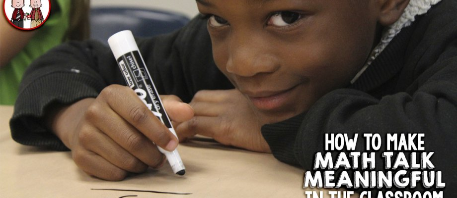 How to Make Math Talk Meaningful in the Classroom