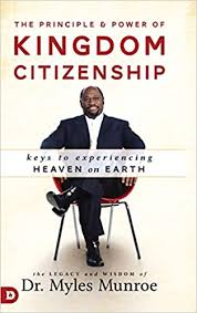 The Principle And Power of Kingdom Citizen By Myles Munroe