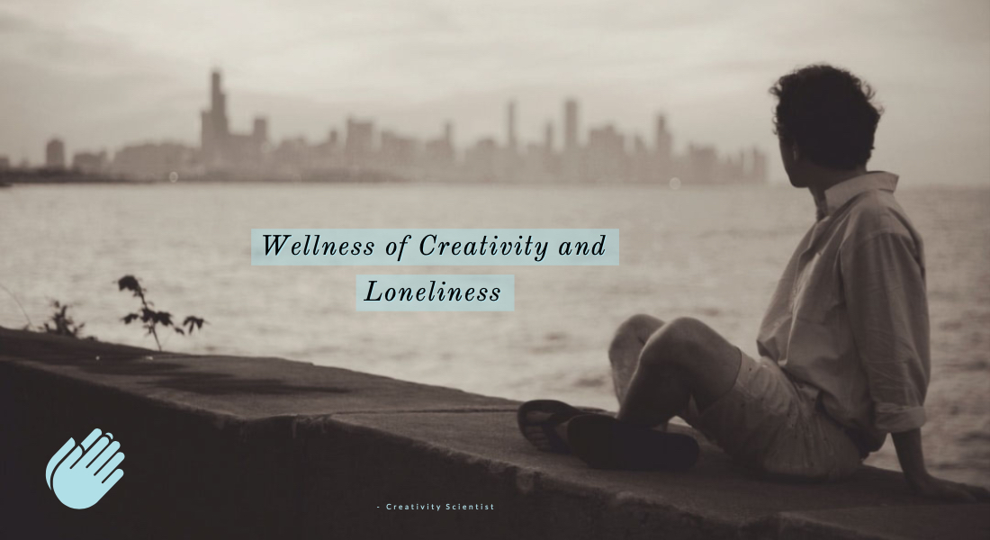 wellness of creativity and loneliness