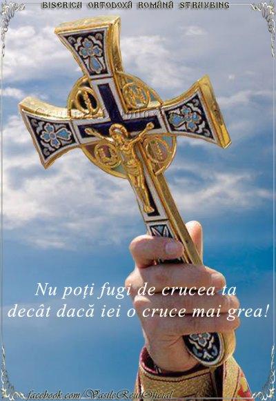 Nu poți fugi de crucea ta decât dacă iei o cruce mai grea