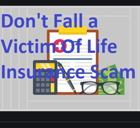 Guide on How To Avoid Life Insurance Scam