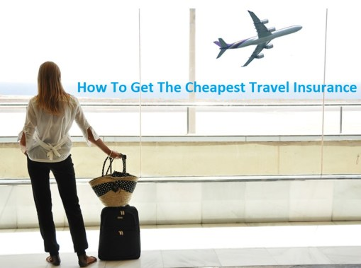 How To Get The Cheapest Travel Insurance