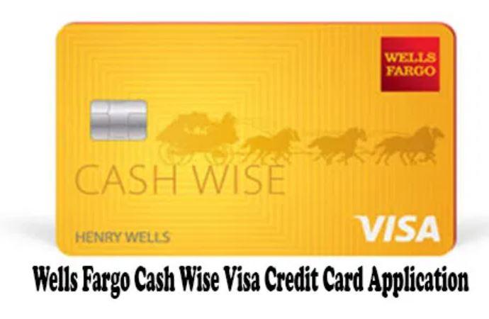 Wells Fargo Cash Wise Visa Credit Card Application