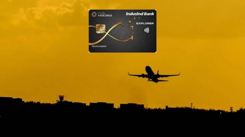 Club Vistara Indusind Explorer Credit Card