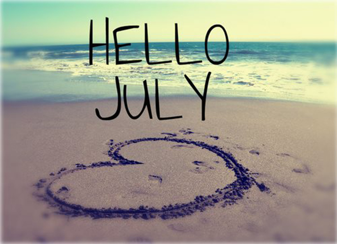 Happy New Month, Welcome to July