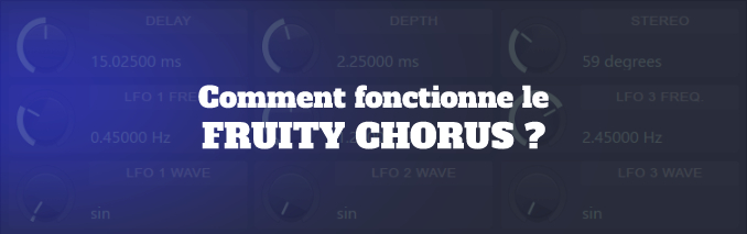 tutoriel fruity chorus