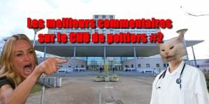 Les meilleurs commentaires sur le CHU de Poitiers #part2