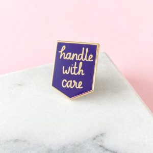 Handle With Care Enamel Pin