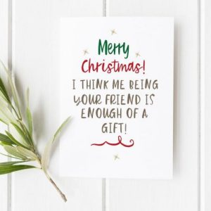 Me Being Your Friend… Christmas Card