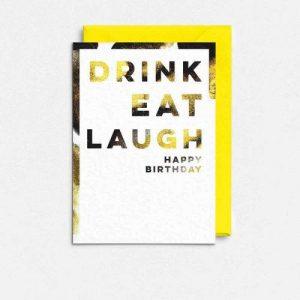 Wendy Bell Designs - LIQUID GOLD - Drink Eat Laugh Happy Birthday - LG19 500x500