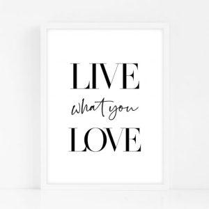 Live What You Love – Black Home Decor Print