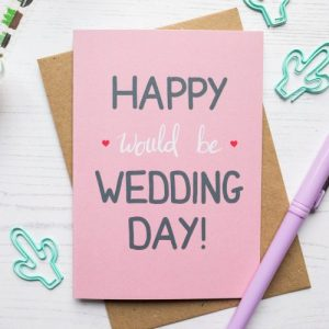 Happy Would Be Wedding Day Greeting Card