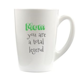 You Are A Total Legend Mug | Mum Latte Mug 12oz - Total Legend white latte mug for Amazon 500x500
