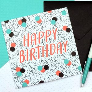 Dotty Happy Birthday Card