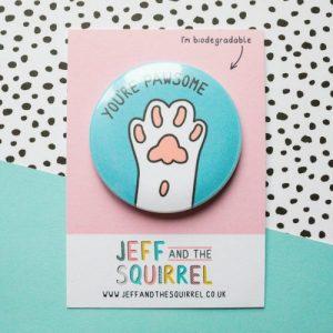 You're Pawsome Biodegradable Badge