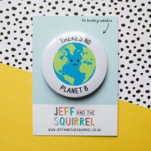 No Planet B Biodegradable Badge