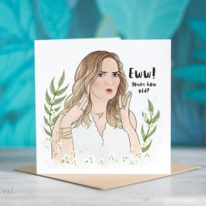 Alexis Rose Schitts Creek Greeting Card – 'Eww! You're How Old?'