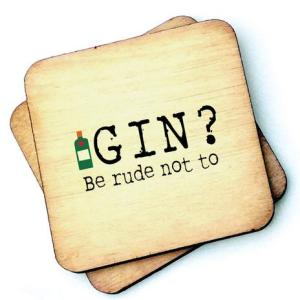 Gin? Be Rude Not To Rustic Wooden Coaster – RWC1 – Pack of 6