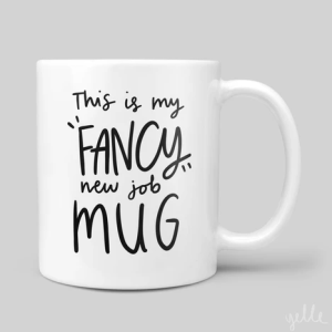 THIS IS MY FANCY NEW JOB MUG - Screenshot 236