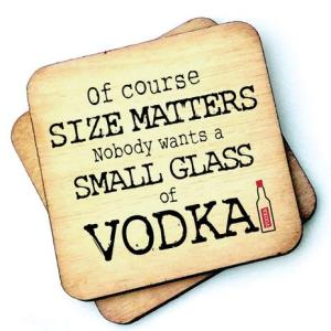 Of Course Size Matters - Vodka Rustic Wooden Coaster - RWC1 - Pack of 6 - Size Matters Vodka Coaster