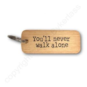 You'll Never Walk Alone Rustic Wooden Keyring – RWKR1 – Pack of 6