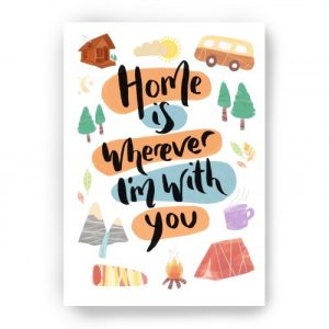 'Home Is Wherever I'm With You' Art Print - print home is with you 500x500
