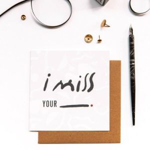 I MISS YOUR… Greetings Card (pack of 6)