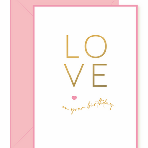 Love On Your Birthday Card ~ Pink