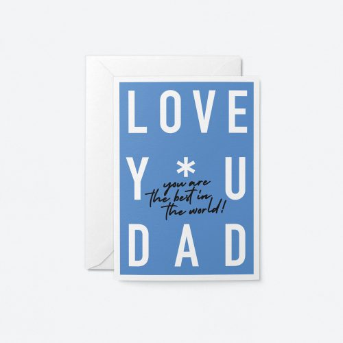 Love You Dad You are the Best Greeting Card